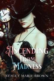 Ascending From Madness ebook by Stacey Marie Brown