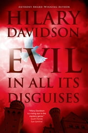 Evil in All Its Disguises ebook by Hilary Davidson