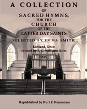 A Collection of Sacred Hymns, for the Church of the Latter Day Saints ebook by Kurt F. Kammeyer