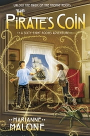 The Pirate's Coin: A Sixty-Eight Rooms Adventure ebook by Marianne Malone,Greg Call