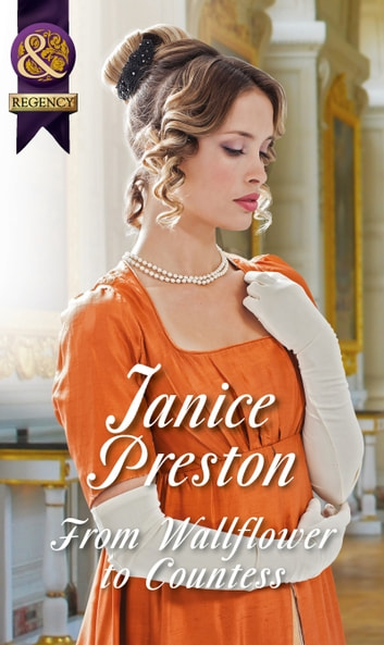 From Wallflower To Countess (Mills & Boon Historical) ebook by Janice Preston