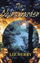 The China Garden ebook by Liz Berry