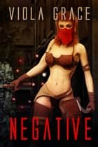Negative ebook by Viola Grace