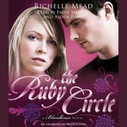The Ruby Circle - A Bloodlines Novel audiobook by Richelle Mead