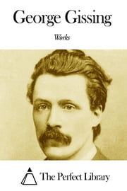 Works of George Gissing ebook by George Gissing