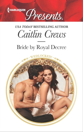 Bride by Royal Decree - A Marriage of Convenience Romance eBook by Caitlin Crews