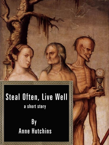 Steal Often, Live Well ebook by Anne Hutchins