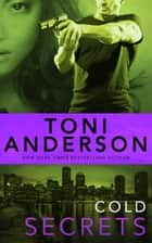 Cold Secrets ebook by Toni Anderson