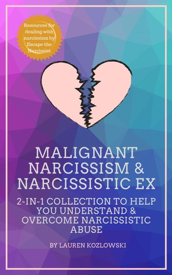 Malignant Narcissism & Narcissistic Ex: 2-in-1 Collection