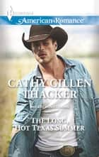 The Long, Hot Texas Summer ebook by Cathy Gillen Thacker