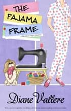 THE PAJAMA FRAME ebook by Diane Vallere