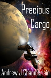 Precious Cargo 2404 CE: A Malo Kemp Assignment ebook by Andrew J Chamberlain