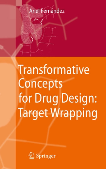 Transformative Concepts for Drug Design: Target Wrapping ebook by Ariel Fernandez