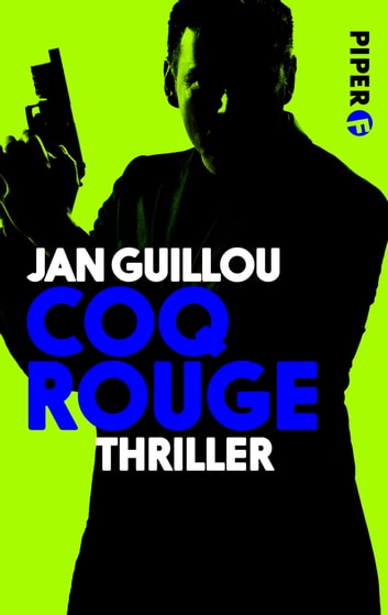 Coq Rouge - Thriller ebook by Jan Guillou