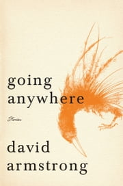 Going Anywhere ebook by David Armstrong