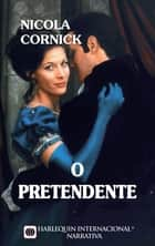 O pretendente ebook by Nicola Cornick