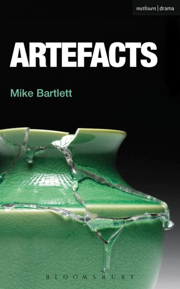 Artefacts eBook by Mike Bartlett