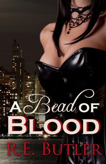 A Bead of Blood (Wiccan-Were-Bear Book 5) ebook by R.E. Butler