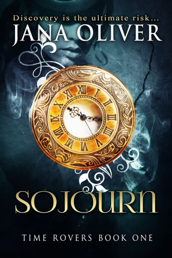 Sojourn - Time Rovers: Book 1 ebook by Jana Oliver