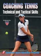 Coaching Tennis Technical & Tactical Skills ebook by American Sport Education Program