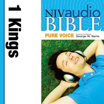 Pure Voice Audio Bible - New International Version, NIV (Narrated by George W. Sarris): (10) 1 Kings audiobook by Zondervan