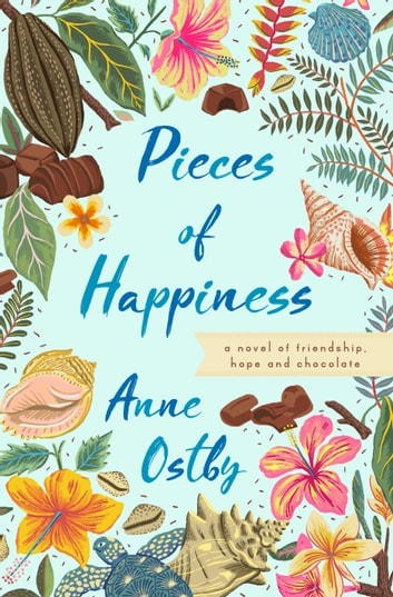 Pieces of Happiness ebook by Anne Ostby