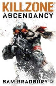 Killzone: Ascendancy - Ascendancy ebook by Sam Bradbury