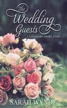 The Wedding Guests ebook by Sarah Wynde