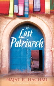 The Last Patriarch ebook by Najat El Hachmi,Peter Bush
