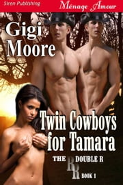 Twin Cowboys For Tamara ebook by Gigi Moore