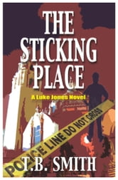The Sticking Place ebook by T.B. Smith