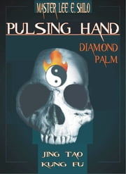 Pulsing Hand ebook by Lee E. Shilo