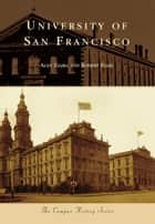 University of San Francisco ebook by Alan Ziajka, Robert Elias