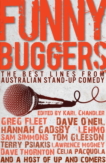 Funny Buggers: The Best Lines from Australian Stand-up Comedy - The Best Lines from Australian Stand-up Comedy ebook by Karl Chandler