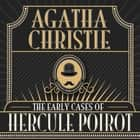 The Early Cases of Hercule Poirot Áudiolivro by Agatha Christie, Charles Armstrong