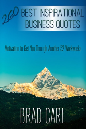 260 Best Inspirational Business Quotes ebook by Brad Carl