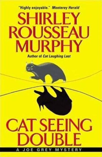 Cat Seeing Double - A Joe Grey Mystery ebook by Shirley Rousseau Murphy