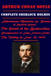 Complete Sherlock Holmes Anthologies of Arthur Conan Doyle ebook by ARTHUR CONAN DOYLE