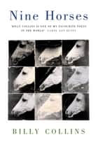 Nine Horses eBook by Billy Collins