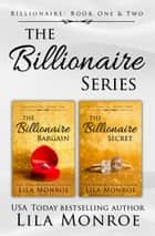 The Billionaire Series Collection - Books 1 and 2 ebook by Lila Monroe