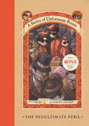 A Series of Unfortunate Events #12: The Penultimate Peril ebook by Lemony Snicket,Brett Helquist,Michael Kupperman