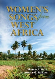 Women's Songs from West Africa ebook by Thomas A. Hale,Aissata G. Sidikou