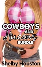 Cowboys and Hucows Bundle ebook by Shelby Houston