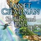 Spellbound Falls audiobook by Janet Chapman