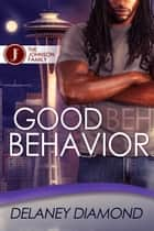 Good Behavior ebook by Delaney Diamond