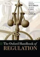 The Oxford Handbook of Regulation ebook by Robert Baldwin, Martin Cave, Martin Lodge