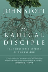 The Radical Disciple - Some Neglected Aspects of Our Calling ebook by John Stott