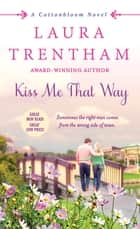 Kiss Me That Way ebook by Laura Trentham