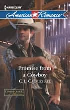 Promise from a Cowboy (Mills & Boon American Romance) (Coffee Creek, Montana, Book 3) ebook by C.J. Carmichael