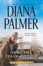 Long, Tall Texan Match ebook by Diana Palmer